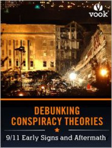Debunking Conspiracy Theories: 9/11 Early Signs and Aftermath - Dr. Vook