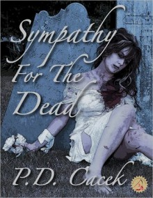 Sympathy for the Dead - P.D. Cacek, Matt Bechtel, Thomas Tessier