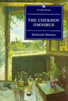 The Chekhov Omnibus: Selected Stories (Everyman's Library) - Anton Chekhov