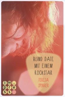 Blind Date mit einem Rockstar - Teresa Sporrer