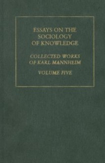 essays on the sociology of knowledge mannheim In essays i: on the sociology of knowledge and the sciences essays on the sociology of knowledge, by karl mannheim, edited by.