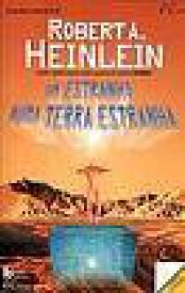 Um Estranho Numa Terra Estranha (Livro de bolso) - Robert A. Heinlein, Luísa Rodrigues
