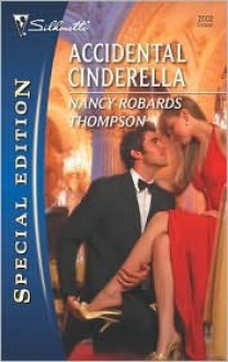Accidental Cinderella (Silhouette Special Edition Series #2002) - Nancy Robards Thompson