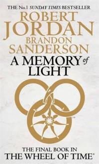 A Memory Of Light: Wheel of Time Book 14 - 'Robert Jordan', 'Brandon Sanderson'