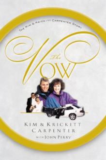 The Vow: The Kim and Krickitt Carpenter Story - Kim Carpenter