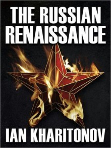 The Russian Renaissance - Ian Kharitonov