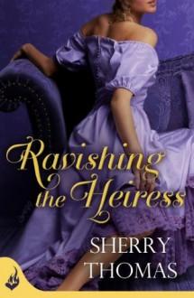 Ravishing the Heiress: Fitzhugh Book 2 - Sherry Thomas