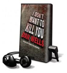 I Don't Want to Kill You (Audio) - Dan Wells