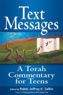 Text Messages: A Torah Commentary for Teens - Jeffrey K. Salkin