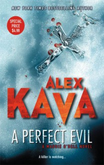 A Perfect Evil (Maggie O'Dell Novels) - Alex Kava