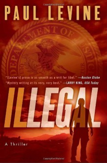 Illegal - Paul Levine