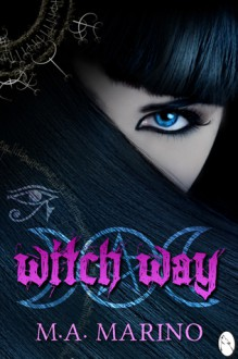 Witch Way - M.A. Marino