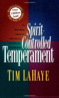 Spirit-Controlled Temperament - Tim LaHaye