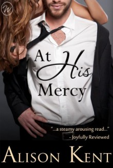 At His Mercy - Alison Kent
