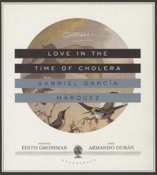 Love in the Time of Cholera - To Be Announced, Edith Grossman, Gabriel García Márquez