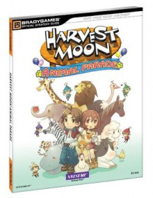 Harvest Moon: Animal Parade Official Strategy Guide - BradyGames, Rick Barbo