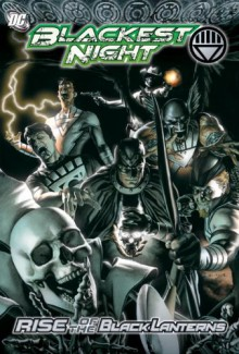 Blackest Night: Rise of the Black Lanterns - Geoff Johns, James Robinson, Peter J. Tomasi, Greg Rucka, Ryan Sook, Denys Cowan, Various