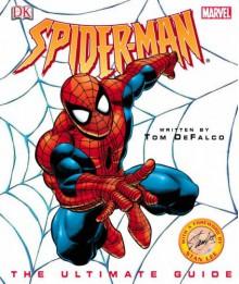 """""""Spiderman """": The Ultimate Guide (Spiderman) - Tom de Falco"""