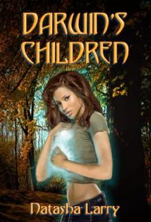 Darwin's Children (Darwin's Children, #1) - Natasha Larry