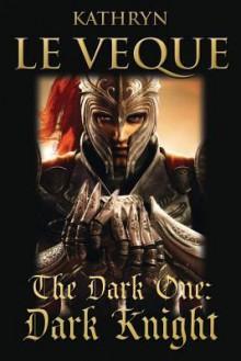 The Dark One: Dark Knight - Kathryn Le Veque
