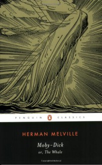 Moby-Dick; or, The Whale - Herman Melville,Andrew Delbanco,Tom Quirk