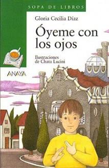 Oyeme Con Los Ojos - Gloria Cecilia Diaz