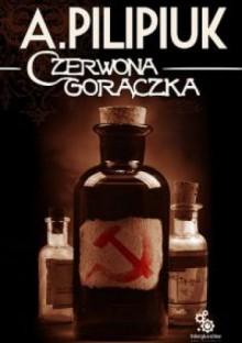 Czerwona Gorączka - Andrzej Pilipiuk