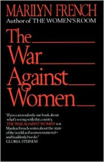 The War Against Women - Marilyn French