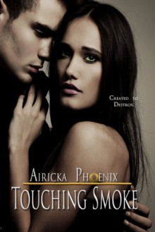 Touching Smoke - Airicka Phoenix
