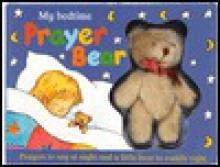 My Bedtime Prayer Bear [With Teddy Bear] - Zoe Crutchley, Lesley Harker