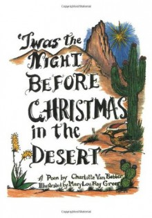 Twas the Night Before Christmas in the Desert - Charlotte Van Bebber