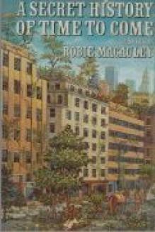 A Secret History of Time to Come - Robie MacAuley