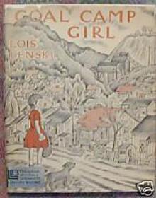Coal Camp Girl - Lois Lenski