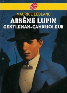 Arsène Lupin: gentleman-cambrioleur - Maurice Leblanc