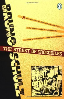 The Street of Crocodiles and Other Stories - Bruno Schulz,Celina Wieniewska,Jerzy Ficowski,Jonathan Safran Foer