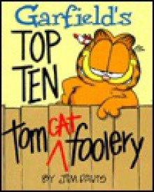 Garfield's Top Ten Tom (Cat) Foolery - Jim Davis