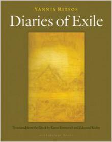 Diaries of Exile - Yiannis Ritsos, Edmund Keeley, Karen Emmerich
