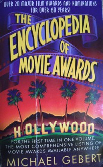 Encyclopedia of Movie Awards - Michael Gebert