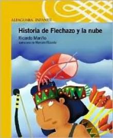 Historia de Flechazo y la nube - Ricardo Mariño