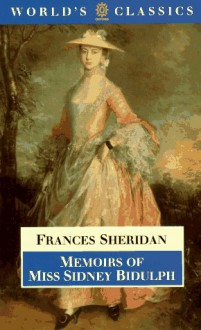 Memoirs of Miss Sidney Bidulph - Frances Sheridan;Patricia Koster;Jean Coates Cleary