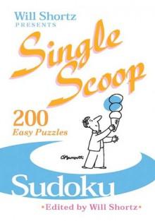 Will Shortz Presents Sudoku: 200 Easy Puzzles - Will Shortz