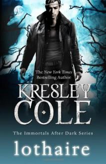 Lothaire (Immortals After Dark, #12) - Kresley Cole