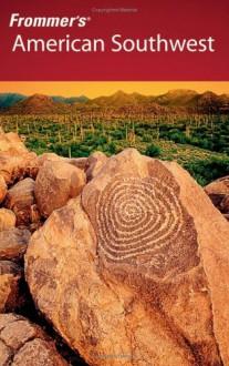 Frommer's American Southwest - Lesley S. King, Don Laine, Karl Samson
