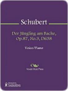 Der Jungling am Bache, Op.87, No.3, D638 - Franz Schubert