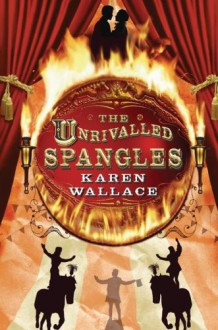 The Unrivalled Spangles - Karen Wallace