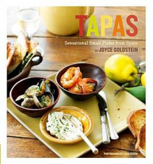 Tapas: Sensational Small Plates from Spain - Larry Walker, Ann Walker, Joyce Goldstein, Amy Kolman, Leigh Beisch