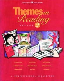Themes in Reading Volume 2: A Multicultural Collection - Marilyn Cunnungham, Jack Prelutsky, Arthur Ashe, Gish Jen, Shirley Jackson, Bill Cosby, Alberto Rios, Gerald Vizenor, Mary Ponce, Judith Ortiz Cofer