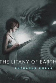 The Litany of Earth: A Tor.Com Original - Ruthanna Emrys