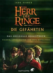 Der Herr der Ringe. Die Gefährten. Das offizielle Begleitbuch. Figuren, Landschaften und Orte Mittelerdes. - Jude Fisher
