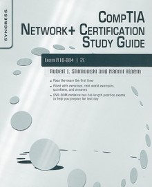 CompTIA Network+ Certification Study Guide: Exam N10-004 [With DVD ROM] - Robert Shimonski